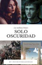 Los mellizos Potter: Sólo oscuridad. (Quinta temporada)  by InfinityReading22