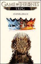 Game of Thrones  tRPG by SNIPERGIRLCZ