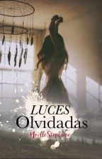 Luces Olvidadas by NoelStephanie