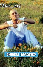 Eminem imagines!! by chloe_244
