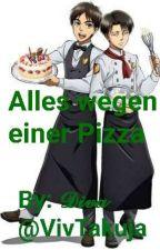 Alles wegen einer Pizza [Ereri ff] by Vivien_Heichou