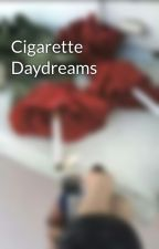 Cigarette Daydreams by madeleinexy
