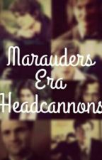 Marauders Era Headcannons by MiraAHenss