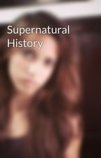 Supernatural History by daniela_benitez2001