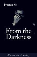 From The Darkness (Preston Book 2) by Enniyy