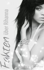 Fakten über Rihanna by xxQueenRose