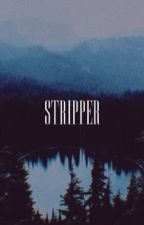 stripper - gbd by bbyeth
