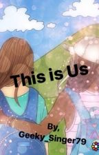 This is us (Wattys2018) by ImTheGeek_79