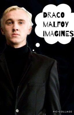 Draco Malfoy Imagines - Abi - Wattpad