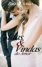 Idas & Vindas do Amor by RachelSousa_