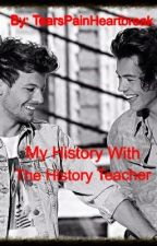 My History With The History Teacher by NerdyWriting