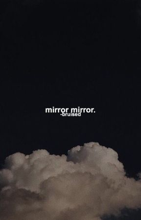 mirror, mirror ♛ l.t by -bruised