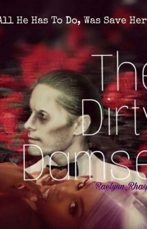 His Dirty Damsel by Raelynns_Rhaps0dy