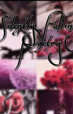 silently falling poetry pained eyes wattpad