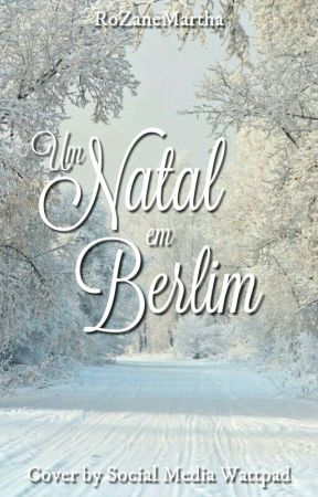Um Natal em Berlim by RoZaneMartha