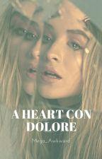 A Heart con Dolore [2] by mega_awkward