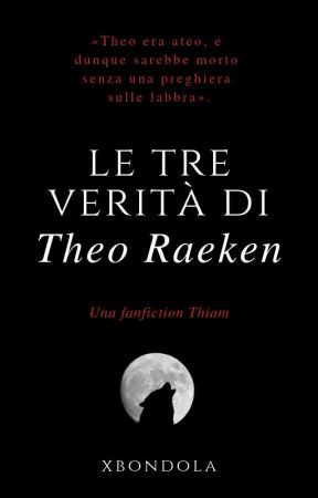 Tre RaekenthiamIiiSeconda Verità Theo Le Di Wattpad wOukTPZlXi