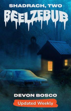 Beelzebub - Sequel to Shadrach (UNEDITED) by melichor