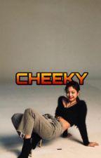 CHEEKY°¡ by vypsilon