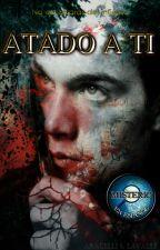 ATADO A TI © PAUSADA Y SIN EDITAR by 6-Eternity-9