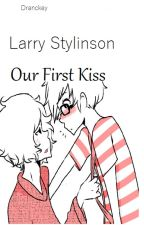 Our first kiss [ Harry Styles + Louis Tomlinson Larry Stylinson] OS by dranckey