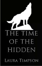 The Time of the Hidden by lauratimpson8
