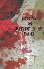 Entre el amor y el odio  by anny15juarez