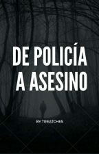 De Policía A Asesino {Jelena} by TreatChes