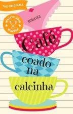Café coado na calcinha by natliavago