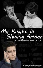 My Knight in Shining Armor (Cash boyxboy) Cameron Dallas and Nash Grier by CorrynWilliamson