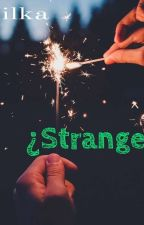 ¿Strangers?  by kiissis015