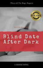 Blind Date:After Dark by 8Renee