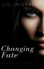 Changing Fate by lil_MissBlue