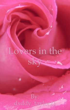 Lovers in the sky  by dxddy_taylor21