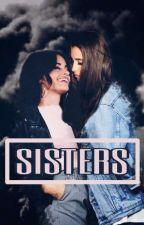 Sisters || Camren by LonelyPsychosis