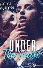 Under The Rain by Emma_JamesS8