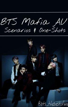 BTS Mafia AU {Scenarios and One Shots} - Scenario: Their S/O