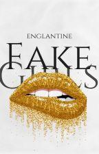Fake Girls by _englantine