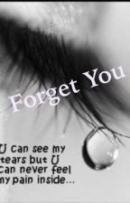 Forget you by LexieNorris0