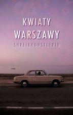 Kwiaty Warszawy by LuCe-rtes