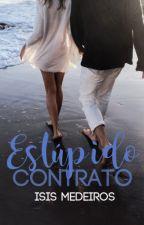 Estúpido Contrato by IsisMedeiros