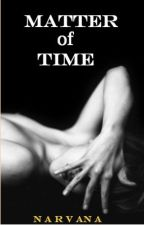 Matter of Time 18+ by Narvana