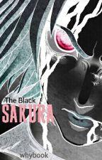The Black SAKURA [SASUSAKU FANFICTION] by whybook