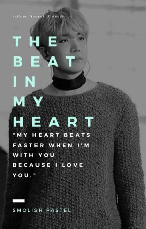 The Beat In My Heart || Hoseok/J-Hope X Reader || BTS by SmolishAlien