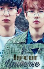 In our Universe「ChanBaek」 by KariHannie