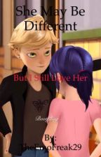 She may be different, but I still love her (an Adrienette fanfiction) by EtherealMagicQueen