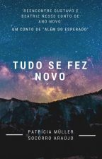 Tudo se fez novo by AlemDoEsperado
