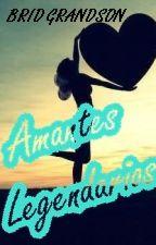 Amantes Legendarios. by mabigarces