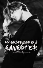 My Girlfriend is a Gangster  by couragethecoward