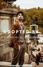 Adopted by Lin Manuel Miranda by Prentiss_Obsessed